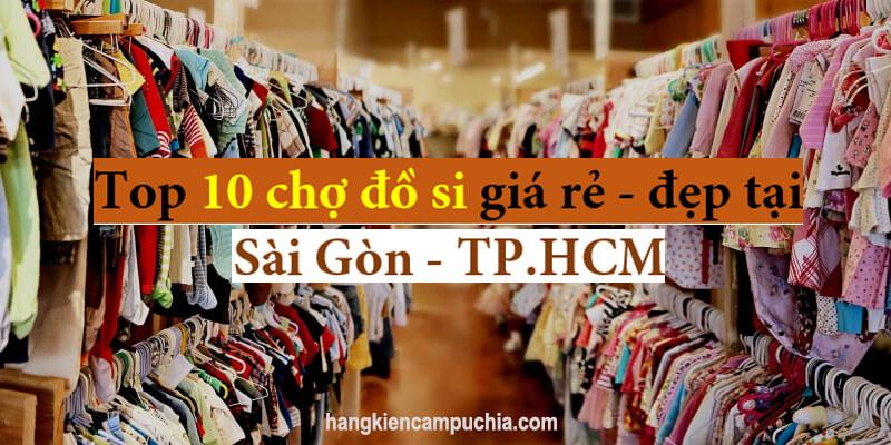 2021 | Đồ si là gì? Top 10 Chợ đồ si giá rẻ – đẹp tại Sài Gòn – TP.HCM