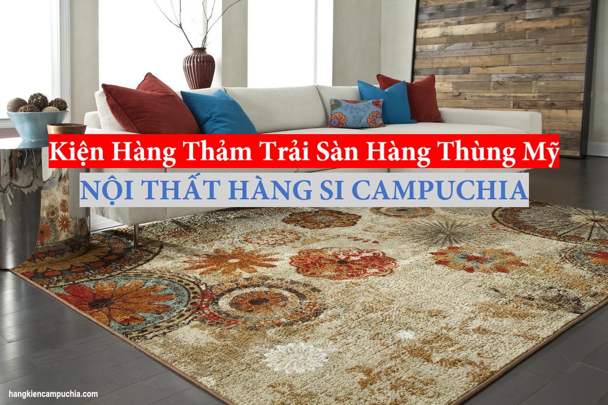 Kiện hàng Thảm trải sàn hàng thùng Mỹ - Nội thất Hàng si Campuchia